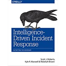 Intelligence-Driven Incident Response: Outwitting the Adversary (English Edition)