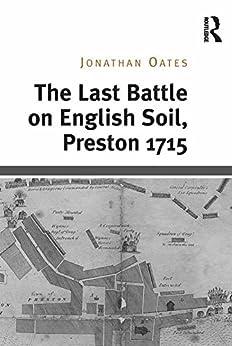 """The Last Battle on English Soil, Preston 1715 (English Edition)"",作者:[Oates, Jonathan]"