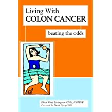 Living With Colon Cancer: Beating the Odds (English Edition)