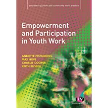 Empowerment and Participation in Youth Work (Empowering Youth and Community Work PracticeýLM Series Book 1426) (English Edition)