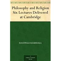 Philosophy and Religion Six Lectures Delivered at Cambridge (English Edition)
