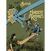 75 British Nursery Rhymes (And A Collection Of Old Jingles) With Pianoforte Accompaniment (English Edition)