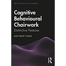 Cognitive Behavioural Chairwork: Distinctive Features (CBT Distinctive Features) (English Edition)
