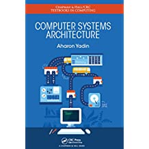 Computer Systems Architecture (Chapman & Hall/CRC Textbooks in Computing) (English Edition)