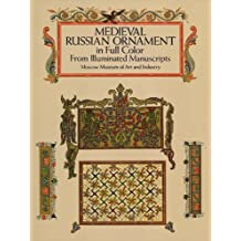 Medieval Russian Ornament in Full Color: From Illuminated Manuscripts (Dover Pictorial Archive) (English Edition)