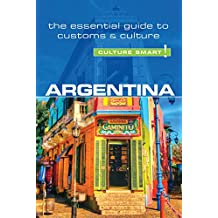 Argentina - Culture Smart!: The Essential Guide to Customs & Culture (English Edition)
