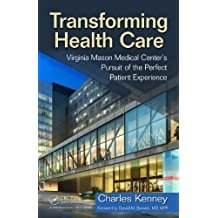 Transforming Health Care: Virginia Mason Medical Center's Pursuit of the Perfect Patient Experience (English Edition)
