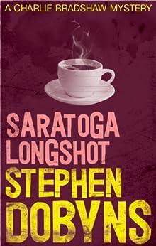 """Saratoga Longshot (Charlie Bradshaw) (English Edition)"",作者:[Dobyns, Stephen]"