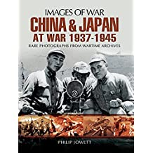 China and Japan at War 1937 - 1945 (Images of War) (English Edition)