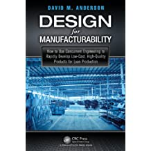 Design for Manufacturability: How to Use Concurrent Engineering to Rapidly Develop Low-Cost, High-Quality Products for Lean Production (English Edition)
