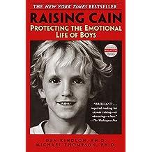 Raising Cain: Protecting the Emotional Life of Boys (English Edition)