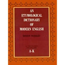 An Etymological Dictionary of Modern English, Vol. 1 (Dover Language Guides) (English Edition)