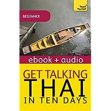 Get Talking Thai in Ten Days Beginner Audio Course: Enhanced Edition (Teach Yourself Audio eBooks) (English Edition)