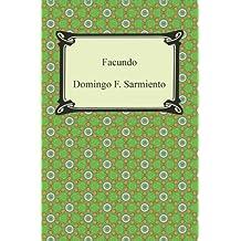 Facundo: Or, Civilization and Barbarism (English Edition)