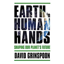 Earth in Human Hands: Shaping Our Planet's Future (English Edition)