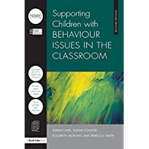 Supporting Children with Behaviour Issues in the Classroom (English Edition)