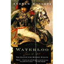 Waterloo: June 18, 1815: The Battle for Modern Europe (Making History) (English Edition)
