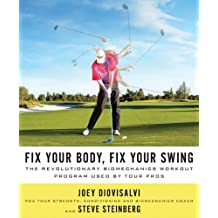Fix Your Body, Fix Your Swing: The Revolutionary Biomechanics Workout Program Used by Tour Pros (English Edition)