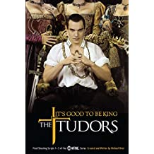 The Tudors: It's Good to Be King (English Edition)