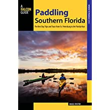 Paddling Southern Florida: A Guide to the State's Greatest Paddling Areas (Paddling Series) (English Edition)