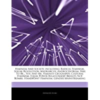 Articles on Feminism and Society, Including: Radical Feminism, Sexual Revolution, Matriarchy, Androcentrism, Free to Be... You and Me, Feminist Geogra