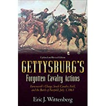 Gettysburg's Forgotten Cavalry Actions: Farnsworths Charge, South Cavalry Field, and the Battle of Fairfield, July 3, 1863 (English Edition)