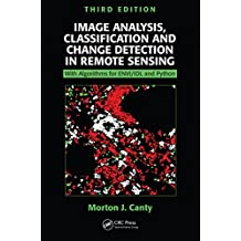Image Analysis, Classification and Change Detection in Remote Sensing: With Algorithms for ENVI/IDL and Python, Third Edition (English Edition)