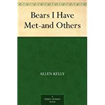 Bears I Have Met¿and Others (English Edition)