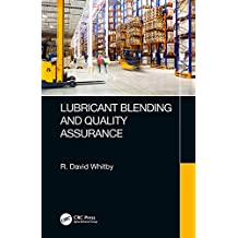 Lubricant Blending and Quality Assurance (English Edition)