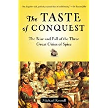 The Taste of Conquest: The Rise and Fall of the Three Great Cities of Spice (English Edition)