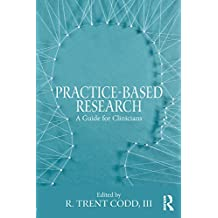 Practice-Based Research: A Guide for Clinicians (English Edition)