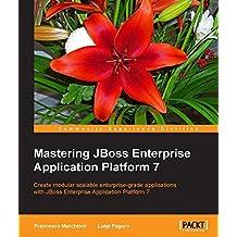 Mastering JBoss Enterprise Application Platform 7 (English Edition)