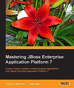 """Mastering JBoss Enterprise Application Platform 7 (English Edition)"",作者:[Francesco Marchioni, Luigi Fugaro]"