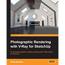 Photographic Rendering with VRay for SketchUp (English Edition)