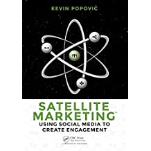 Satellite Marketing: Using Social Media to Create Engagement (English Edition)