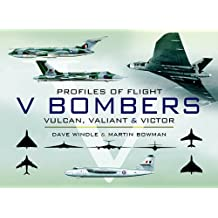 V Bombers: Vulcan, Valiant and Victor (Profiles of Flight) (English Edition)