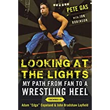 Looking at the Lights: My Path from Fan to a Wrestling Heel (English Edition)