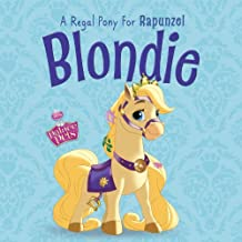 Palace Pets: Blondie: A Regal Pony for Rapunzel (Disney Storybook (eBook)) (English Edition)
