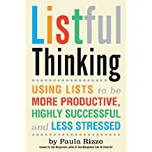 Listful Thinking: Using Lists to Be More Productive, Successful and Less Stressed (English Edition)
