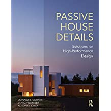 Passive House Details: Solutions for High-Performance Design (English Edition)