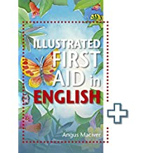 The Illustrated First Aid in English (English Edition)