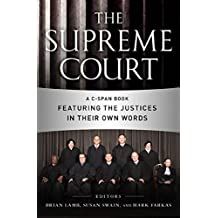 The Supreme Court: A C-SPAN Book Featuring the Justices in their Own Words (English Edition)