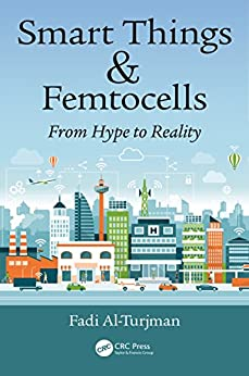 """Smart Things and Femtocells: From Hype to Reality (English Edition)"",作者:[Al-Turjman, Fadi]"
