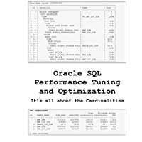 Oracle SQL Performance Tuning and Optimization: It's All About the Cardinalities