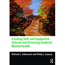 Creating Safe and Supportive Schools and Fostering Students' Mental Health (English Edition)