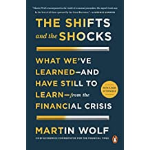 The Shifts and the Shocks: What We've Learned--and Have Still to Learn--from the Financial Crisis (English Edition)