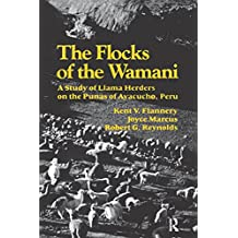 The Flocks of the Wamani: A Study of Llama Herders on the Punas of Ayacucho, Peru (English Edition)