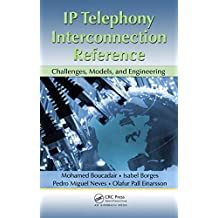 IP Telephony Interconnection Reference: Challenges, Models, and Engineering (English Edition)