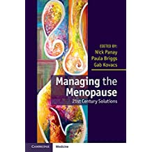Managing the Menopause: 21st Century Solutions (English Edition)