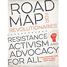 Road Map for Revolutionaries: Resistance, Activism, and Advocacy for All (English Edition)
